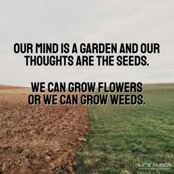 Quote is in the middle and in front of a field that is half dirt and half grass.. Katie Murch and photo credit is on the bottom right of the image.